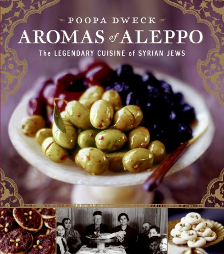 Aromas of Aleppo: The Legendary Cuisine of Syrian Jews (English Edition)