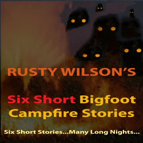 Six Short Bigfoot Campfire Stories, Book 4 audiobook cover art