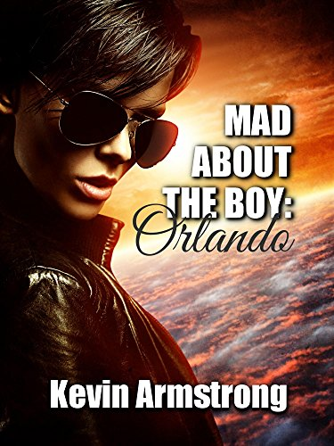 Mad About The Boy: Orlando: An Evocative Gay Romance (English Edition)