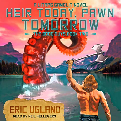Heir Today, Pawn Tomorrow: A LitRPG/GameLit Novel     The Good Guys Series, Book 2              Written by:                                                                                                                                 Eric Ugland                               Narrated by:                                                                                                                                 Neil Hellegers                      Length: 6 hrs and 33 mins     1 rating     Overall 5.0