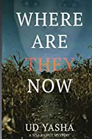 Where Are They Now: A Gripping Serial Killer Thriller Set in India (The Siya Rajput Crime Thrillers)
