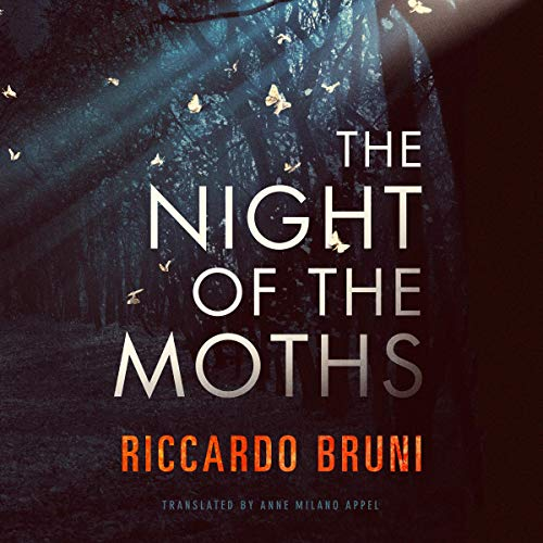 The Night of the Moths Audiobook By Riccardo Bruni, Anne Milano Appel - translator cover art