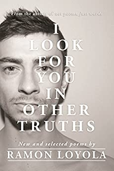 [Ramon Loyola]のI Look For You In Other Truths (English Edition)