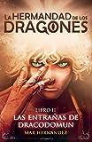LA HERMANDAD DE LOS DRAGONES: LIBRO II: LAS ENTRAÑAS DE DRACODOMUN