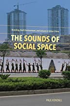 The Sounds of Social Space: Branding, Built Environment, and Leisure in Urban China