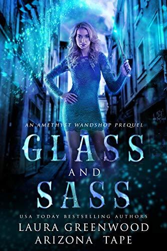 Glass and Sass Amethyst's Wand Shop Mysteries Laura Greenwood Arizona Tape