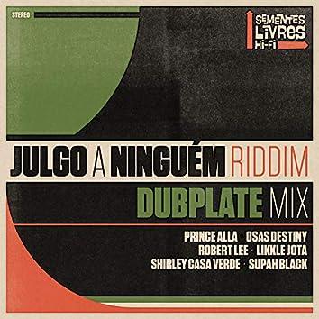 Julgo a Ninguém Riddim (Dubplate Mix)