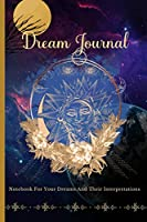 Dream Journal For Your Dreams And Their Interpretations