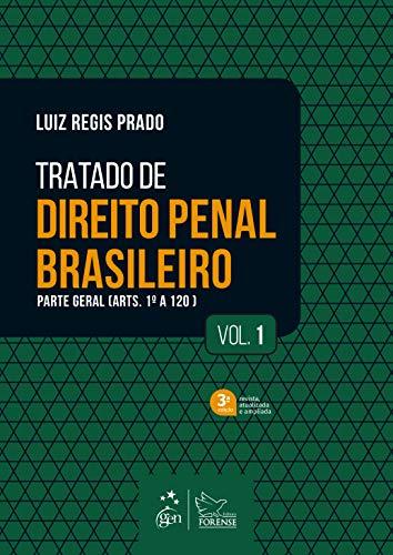Tratado de Direito Penal Brasileiro - Parte Geral (Arts. 1º a 120) – Vol. 1: Volume 1
