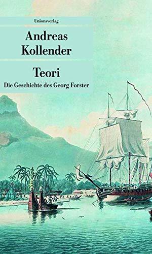 Buchseite und Rezensionen zu 'Teori: Die Geschichte des Georg Forster (Unionsverlag Taschenbücher)' von Andreas Kollender