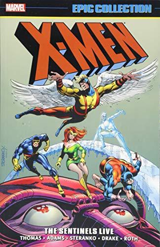 X-Men Epic Collection: The Sentinels Live (X-Men Epic Collection, 3)
