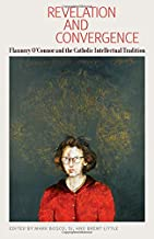 Revelation and Convergence: Flannery O'Connor and the Catholic Intellectual Tradition