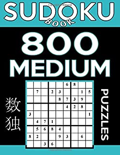 Sudoku Book 800 Medium Puzzles: Sudoku Puzzle Book With Only One Level of Difficulty (Sudoku Book Series)