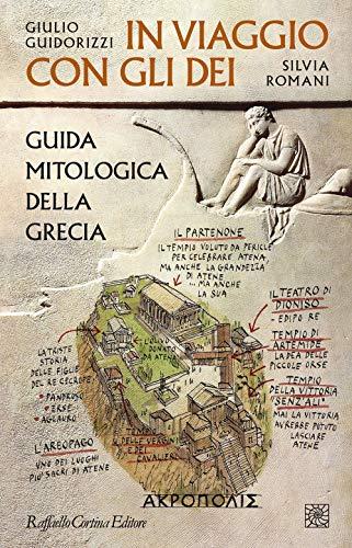 In viaggio con gli dei: Guida mitologica della Grecia (Italian Edition)