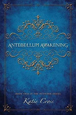 Antebellum Awakening (The Network Series)