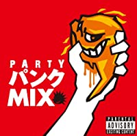 PARTY パンク MIX mixed by DJ eLEQUTE