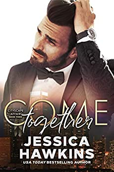 Come Together (The Cityscape Series Book 3) by [Jessica Hawkins]