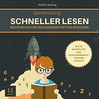 Speed Reading - Schneller lesen, mehr behalten und Konzentration steigern!: Wie Sie sofort Ihre Lesegeschwindigkeit steigern können Titelbild