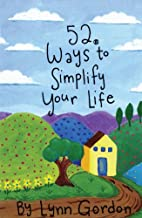 52 Ways to Simplify Your Life (52 Series)
