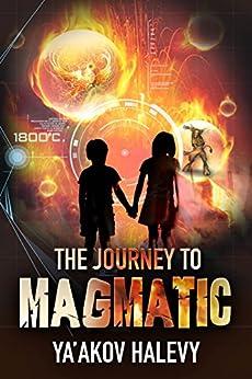 The Journey to Magmatic: A Fantasy Novel by [Ya'akov Halevy]