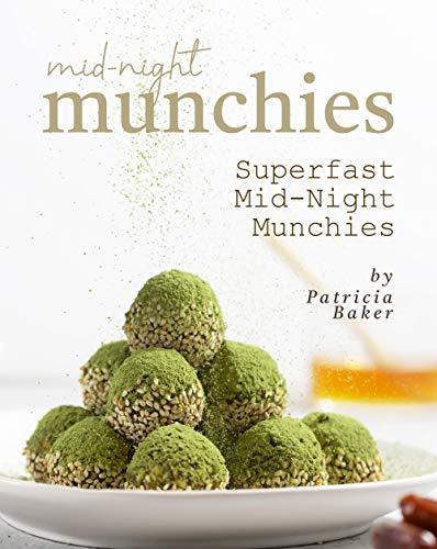 Mid-Night Munchies: Superfast Mid-Night Munchies (English Edition)