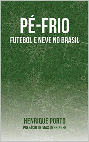 Pé-frio: Futebol e neve no Brasil