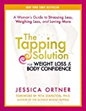 The Tapping Solution for Weight Loss & Body Confidence: A Woman's Guide to Stressing Less, Weighing Less, and Loving More (English Edition)