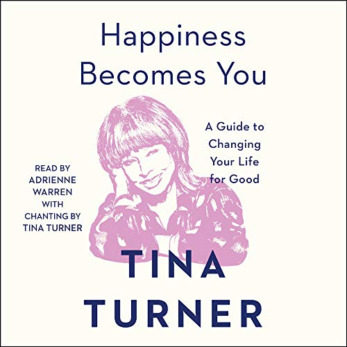 Happiness Becomes You Audiobook By Tina Turner cover art