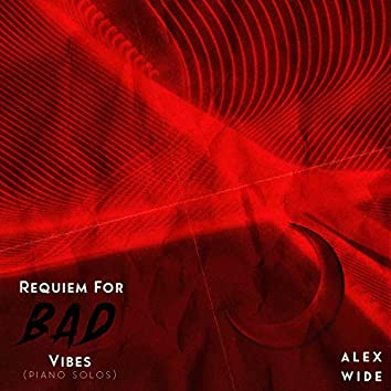 Requiem for Bad Vibes  (Piano Solos)