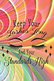 Keep Your Lashes Long And Your Standards High: Funny Women Makeup Quote Notebook Workbook Journal Diary - be strong and beautiful
