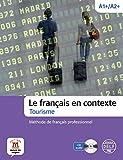 Le français en contexte -Tourisme: Le français en contexte -Tourisme (Texto Frances)