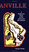 Anville: A Delaware Story of the American Revoltution 1930052340 Book Cover