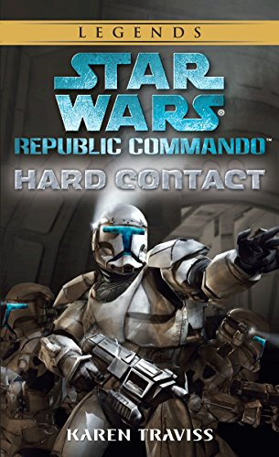 Hard Contact: Star Wars Legends (Republic Commando) (Star Wars: Republic Commando - Legends, Band 1)