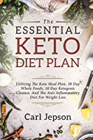 Keto Meal Plan - The Essential Keto Diet Plan: 10 Days To Permanent Fat Loss