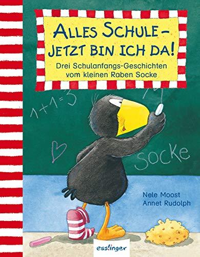 Alles Schule – jetzt bin ich da!: Drei Schulanfangs-Geschichten vom kleinen Raben Socke (Der kleine Rabe Socke, Band 23286)