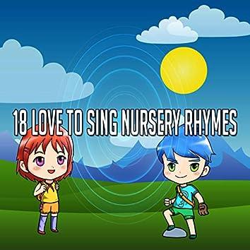 18 Love to Sing Nursery Rhymes