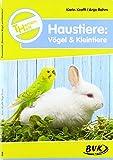 Themenheft Haustiere: Vögel & Kleintiere