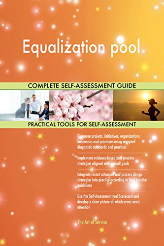 Equalization pool All-Inclusive Self-Assessment - More than 650 Success Criteria, Instant Visual Insights, Comprehensive Spreadsheet Dashboard, Auto-Prioritized for Quick Results