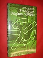 France and Belgium 1939-1940 (The Politics and strategy of the Second World War) 0706701682 Book Cover