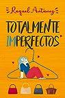 Totalmente imperfectos par Antúnez