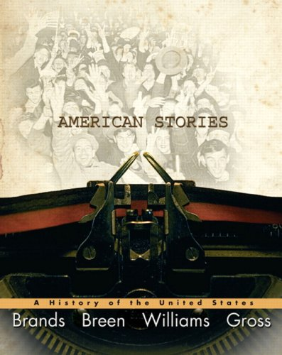 American Stories: A History of the United States: A History of the United States, Combined Volume