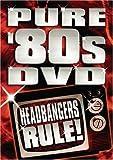 Pure '80s DVD: Headbangers Rule!