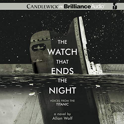 The Watch That Ends the Night Audiobook By Allan Wolf cover art