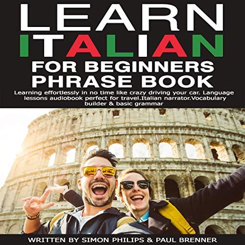 Couverture de Learn Italian for Beginners Phrase Book