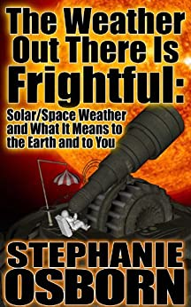 The Weather Out There Is Frightful by [Stephanie Osborn, Darrell Osborn]