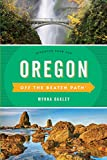 Oregon Off the Beaten Path®: Discover Your Fun (Off the Beaten Path Series)