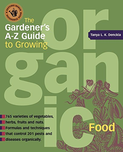 The Gardener's A-Z Guide to Growing Organic Food (Potting-Bench Reference Books)