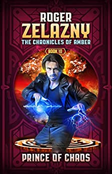 Prince of Chaos: The Chronicles of Amber Book 10 by [Roger Zelazny]