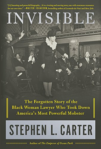 Image of Invisible: The Forgotten Story of the Black Woman Lawyer Who Took Down America's Most Powerful Mobster