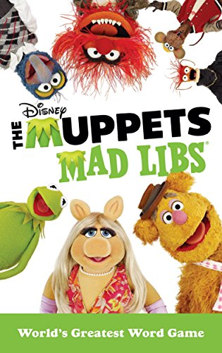 The Muppets Mad Libs: World's Greatest Word Game